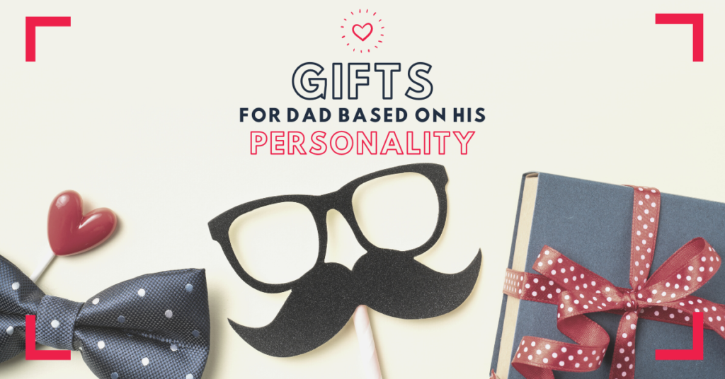 The Perfect Way to Choose a Father's Day Gift, based on your Father's Personality